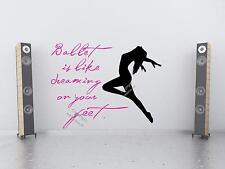 Ballet sia come sognare sui vostri piedi! - Art Wall Sticker Decalcomania Alta Qualità