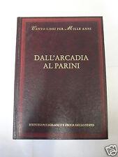 CENTO LIBRI PER MILLE ANNI:DALL'ARCADIA AL PARINI- R. ROVERSI - ED. 2002