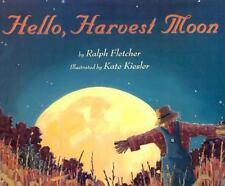 Hello, Harvest Moon by Ralph J. Fletcher and Ralph Fletcher (2003, Reinforced)