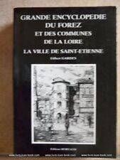 Forez Saint Etienne Encyclopédie Gardes Gilbert Loire