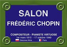 PLAQUE de RUE PARIS MUSIQUE SALON FREDERIC CHOPIN PIANO ROMANTISME ALU 20x30 cm