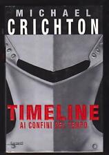 """MICHAEL CRICHTON """"TIMELINE AI CONFINI DEL TEMPO"""" 1° ED"""