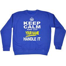 KEEP CALM & LET YOUR NAME HANDLE IT SWEATSHIRT jumper personalised christma gift