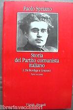 STORIA DEL PARTITO COMUNISTA ITALIANO Vol 2 Da Bordiga a Gramsci Paolo Spriano