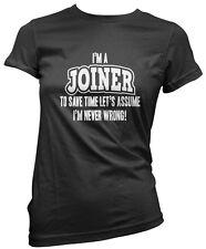 Je suis un menuisier? laisse supposer que je suis JAMAIS TORT! T-shirt femme
