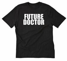 Future Doctor T-shirt Funny Hilarious Ph.d. Medical Graduate Gift Tee Shirt S-5X
