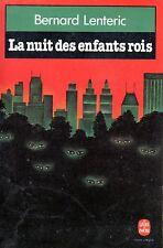 BERNARD LENTERIC / LA NUIT DES ENFANTS ROIS / POCHE