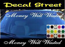 Money Well Wasted Windshield Visor Die Cut Vinyl Decal Sticker Car truck SUV