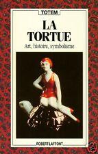 LA TORTUE = art, histoire, symbolisme / JOUETS / BIBELOTS / TOTEM 1991