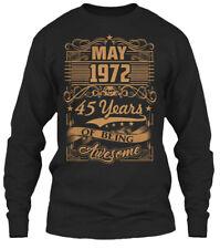 May 1972, 45 Years Of Being Awesome Gildan Long Sleeve Tee T-Shirt