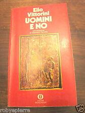 UOMINI E NO ELIO VITTORINI MONDADORI 1976 VEDI ALTRO