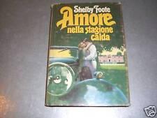 AMORE NELLA STAGIONE CALDA - SHELBY FOOTE