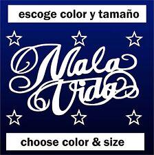 Sticker Vinilo - Mala Vida - Escoge color y tamaño -Pegatina -Wall Decall