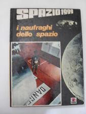 AAVV - SPAZIO 1999 NAUFRAGHI DELLO SPAZIO - ED.EMZ - 1°ED.1976