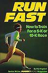 Run Fast: How to Train for a 5-K or 10-K Race by Hal Higdon (1992, Paperback)