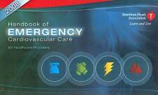 Handbook of Emergency Cardiovascular Care 2008: For Healthcare Providers (AHA Ha