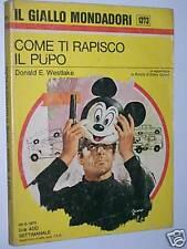IL GIALLO MONDADORI 1373 DONALD E.WESTLAKE:COME TI RAPISCO IL PUPO.1975 OTTIMALE