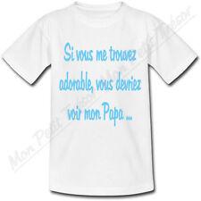 T-shirt Enfant Si vous me trouvez adorable vous devriez voir mon Papa Bleu