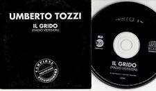 UMBERTO TOZZI CD SINGLE 1 TRACCIA  PROMO ITALY Il grido
