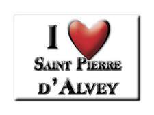 MAGNETS FRANCE - AUVERGNE SOUVENIR AIMANT I LOVE SAINT PIERRE D'ALVEY (SAVOIE)