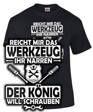 T-Shirt Mechaniker WERKZEUG DER KÖNIG WILL SCHRAUBEN Schrauber kfz Spruch lustig