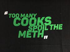 Too Many Cooks Spoil The METH ( Breaking Bad, Meth, Walter White  )  Black
