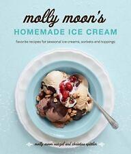 Molly Moon's Homemade Ice Cream: Sweet Seasonal Recipes for Ice Creams, Sorbets,