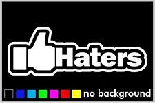 Like Haters Sticker Vinyl Decal Drift Car Truck Window Funny Illlest JDM Euro