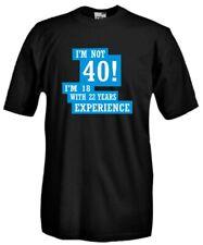 Maglia J851 Non ho 40 anni ma 18 con 22 di esperienza T-shirt Regalo Compleanno