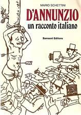 MARIO SCHETTINI D' ANNUNZIO UN RACCONTO ITALIANO 1973