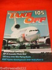 TAKE OFF AIRCRAFT MAGAZINE #105 - RF-8 CRUSADER PHOTO BIRD