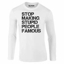 Mens Stop Making Stupid People Famous Long Sleeve T-Shirt - Funny Present Joke