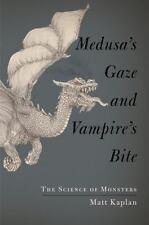 Medusa's Gaze Vampire's Bite Science of Monsters Matt Kaplan book
