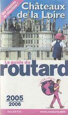 GUIDE DU ROUTARD / CHATEAUX DE LA LOIRE / 2005-2006