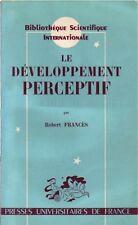LE DÉVELOPPEMENT PERCEPTIF PAR ROBERT FRANCÈS AUX PUF BIBLIO. SCIENTIFIQUE 1968