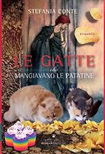 Le gatte che mangiavano le patatine - Conte Stefania