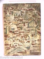 PICCOLA GUIDA DI ROMA Per pellegrini venticinquesimo Giubileo Anno Santo 1950 il