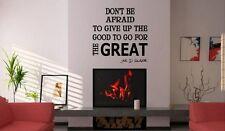 JC design 'Don't être peur pour donner Up The Good 'vinyle autocollant mural