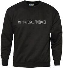 My True Love is PROSECCO -  Mens Sweatshirt