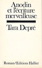 TARA DEPRE - ANODIN ET L'ECRITURE MERVEILLEUSE - EDITIONS HALLIER