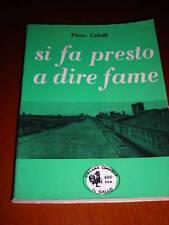 SI FA PRESTO A DIRE FAME PIERO CALEFFI ED. AVANTI    sc20