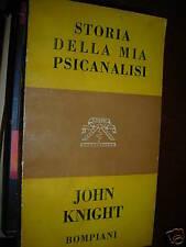 STORIA DELLA MIA PSICANALISI - JOHN KNIGHT
