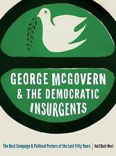 GEORGE MCGOVERN AND THE DEMOCRATIC INSURGENTS - WERT, HAL ELLIOTT/ MANKIEWICZ, F
