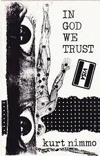 KURT NIMMO IN GOD WE TRUST 1988 CHAPBOOK SHORT STORY