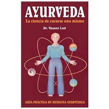 Ayurveda: La Ciencia de Curarse Uno Mismo (Paperback or Softback)