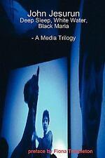 John Jesurun: A Media Trilogy (Paperback or Softback)