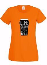 T-shirt Maglietta donna J1694 La Vita è troppo breve per Bere Birra Cattiva