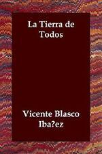 La Tierra de Todos (Spanish Edition), Blasco Ibanez, Vicente, Acceptable Book
