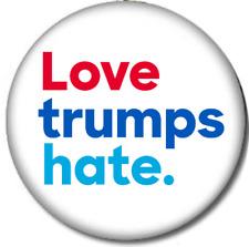 Love Trumps Hate Pin-Back Button - 6 Sizes - Hillary Clinton Anti-Trump Pin