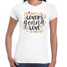 Lovers gonna love Ladies T Shirt - Valentine Birthday Anniversary Gift